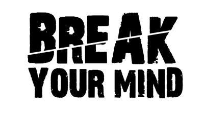 Break Your Mind