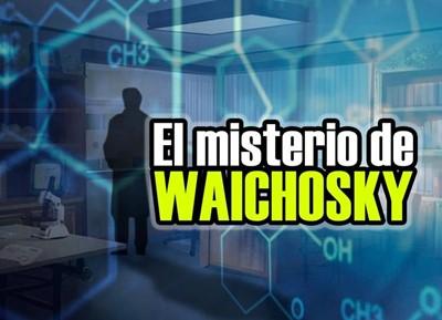 El misterio en el Waichosky