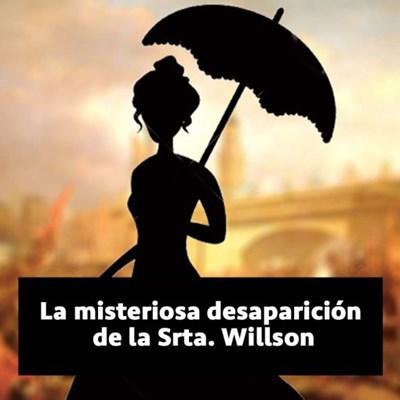 La misteriosa desaparición de la Srta. Willson