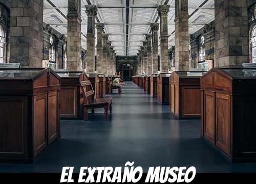 El extraño museo