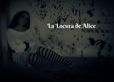 La locura de Alicia