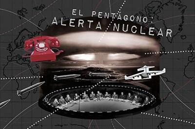 El Pentágono: Alerta Nuclear