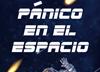 Pánico en el espacio [P&P]