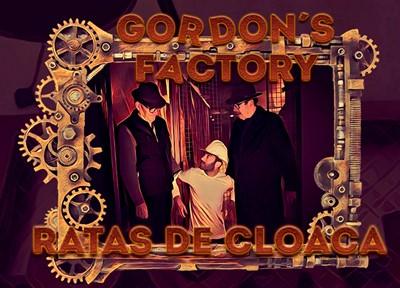 Gordon's Factory: Ratas de cloaca