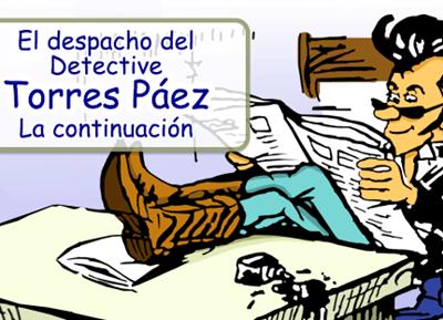 El Despacho del Detective Torres Páez: La continuación