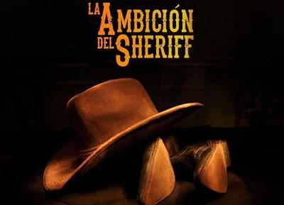 La Ambición del Sheriff