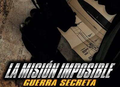 La misión imposible: Guerra secreta