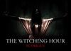 The Witching Hour: El Origen